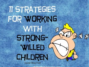 11 Strategies for Strong Willed Children