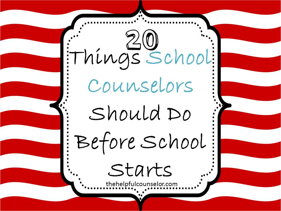 20 Things School Counselors Should Do Before School Starts