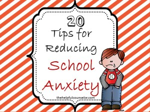 20 Tips to Reduce School Anxiety