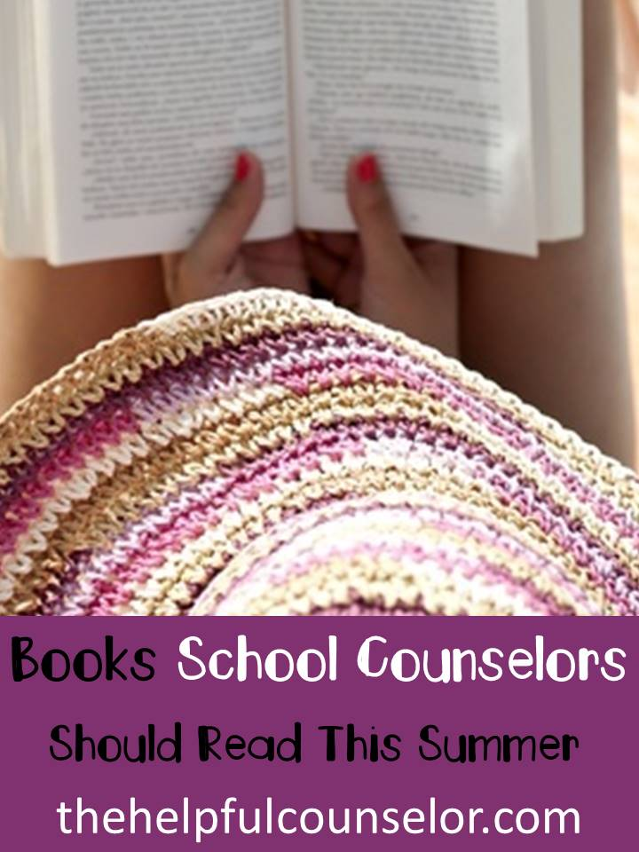 Books School Counselors Should Read Over the Summer
