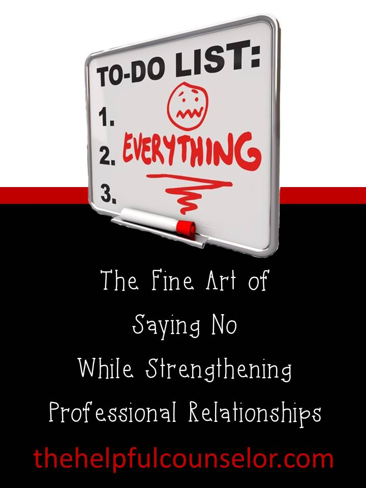 How School Counselors Can Say No While Strengthing Professional Relationships #schoolcounseling