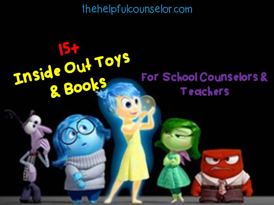15+ Inside Out Toys and Books to Use in Counseling & the Classroom