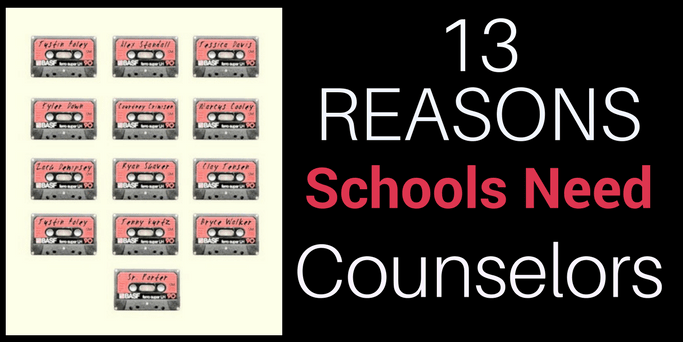 13 Reasons Why Schools Need Counselors