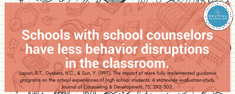 Less disruptions in classrooms - School Counseling Research