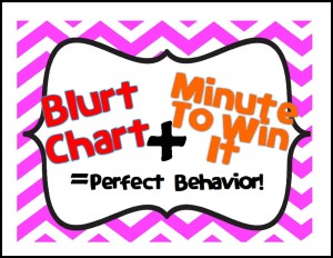 Blurt Chart and Minute to Win It Behavior Management Game