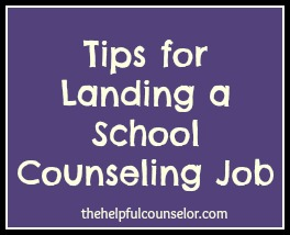 10 Tips for Landing a School Counseling Job •