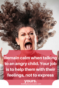 Remain Calm When Helping an Angry Child