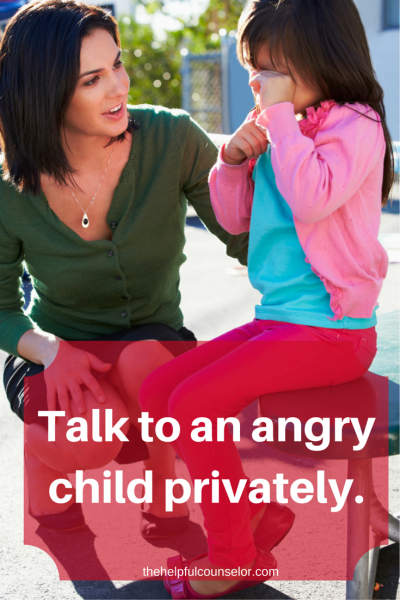 Talk to an angry child privately