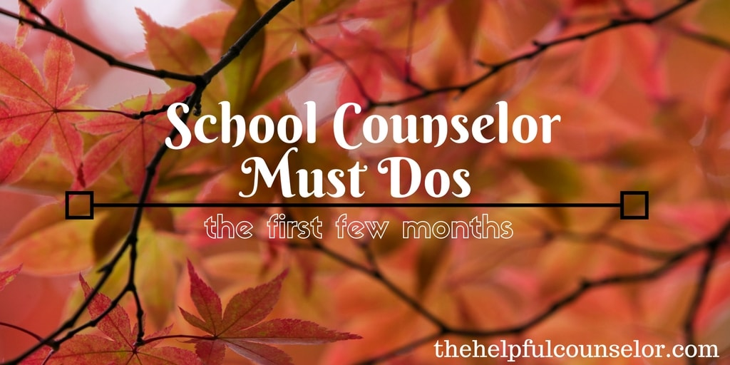 School Counselor Must-Dos for the New School Year •