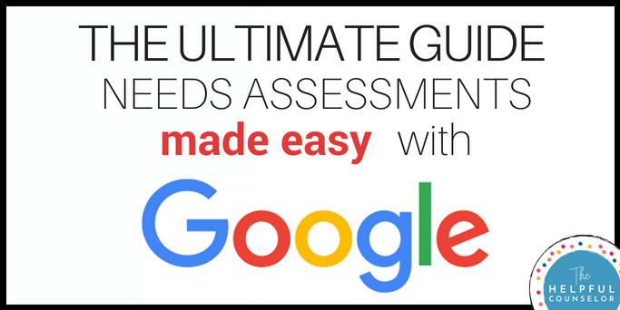 School counseling needs assessments made easy with Google