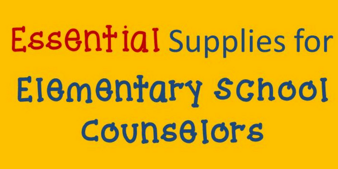 Essential supplies for elementary counselors