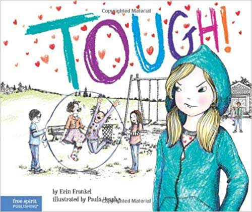 Tough! by Erin Frankel - The main character thinks it's cool to be tough but has a change of heart